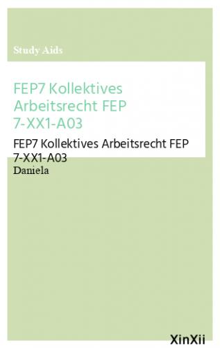 FEP7 Kollektives Arbeitsrecht FEP 7-XX1-A03