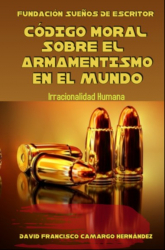 Código Moral Sobre El Armamentismo En El Mundo