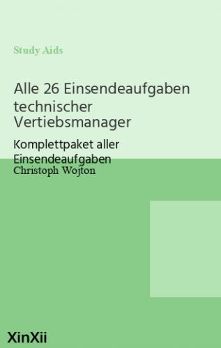 Alle 26 Einsendeaufgaben technischer Vertiebsmanager