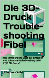 Die 3D-Druck Troubleshooting Fibel