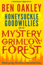 Honeysuckle Goodwillies and the Mystery of Grimlow Forest