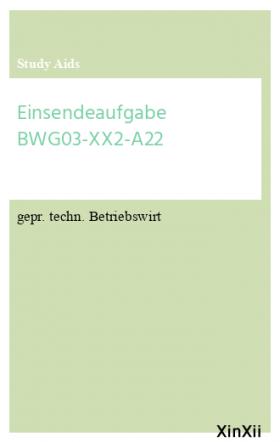 Einsendeaufgabe BWG03-XX2-A22