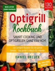 Optigrill Kochbuch – Smart Cooking und Optigrillen