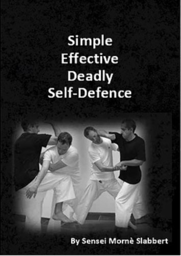 Simple Effective Deadly Self Defence