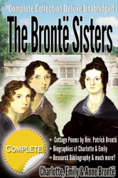 The Brontë Sisters Complete Collection Deluxe & Unabridged