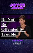 Do Not Be Offended by Trouble