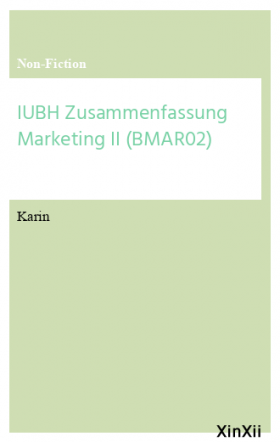 IUBH Zusammenfassung Marketing II (BMAR02)