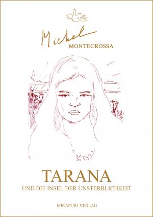 Tarana und die Insel der Unsterblichkeit