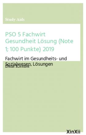 PSO 5 Fachwirt Gesundheit Lösung (Note 1; 100 Punkte) 2019