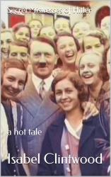 Secret Mistresses of Hitler