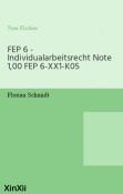 FEP 6 - Individualarbeitsrecht Note 1,00 FEP 6-XX1-K05