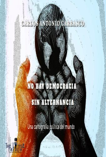 No Hay Democracia sin Alternancia