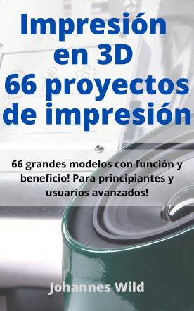 Impresión en 3D | 66 proyectos de impresión