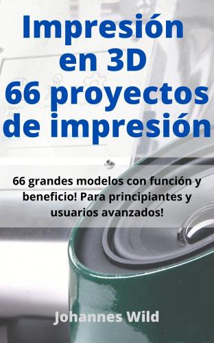 Impresión en 3D   66 proyectos de impresión