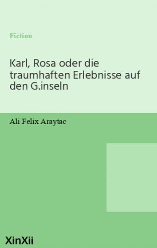 Karl, Rosa oder die traumhaften Erlebnisse auf den G.inseln