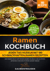 Ramen Kochbuch – Jeden Tag Nudeln mit 180 Ramen Rezepten