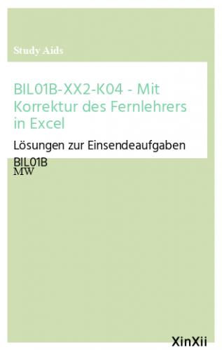 BIL01B-XX2-K04 - Mit Korrektur des Fernlehrers in Excel