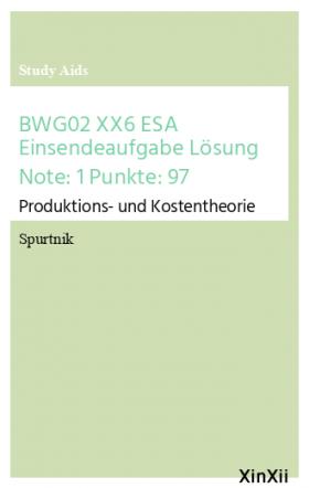 BWG02 XX6 ESA Einsendeaufgabe Lösung Note: 1 Punkte: 97