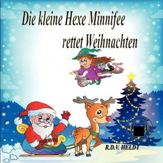 Die kleine Hexe Minnifee rettet Weihnachten