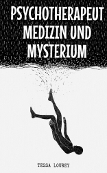 Psychotherapeut Medizin und Mysterium