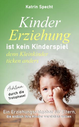 Kindererziehung ist kein Kinderspiel