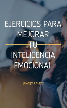 Ejercicios para mejorar tu inteligencia emocional