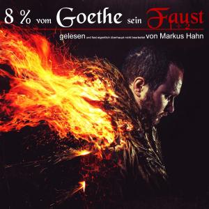 8 Prozent vom Goethe sein Faust 1 + 2