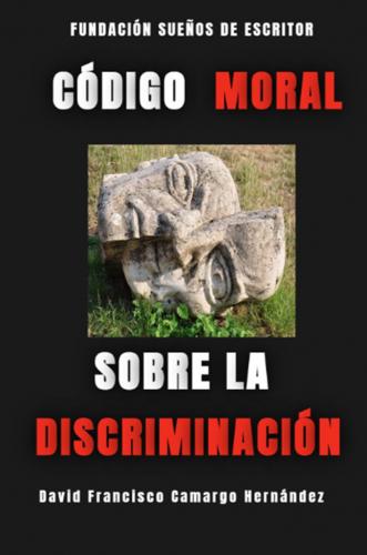 Código Moral Sobre La Discriminación