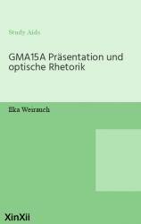 GMA15A Präsentation und optische Rhetorik
