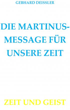 DIE MARTINUS-MESSAGE FÜR UNSERE ZEIT