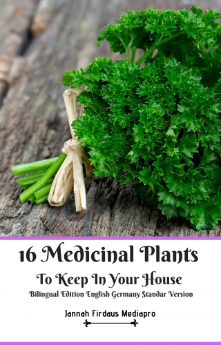 16 Medicinal Plants to Keep in Your House Bilingual Edition