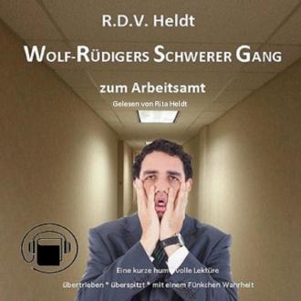 Wolf-Rüdigers schwerer Gang zum Arbeitsamt