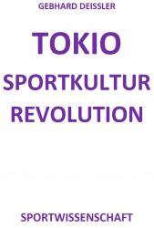 TOKIO  SPORTKULTUR REVOLUTION