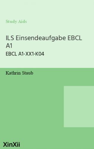 ILS Einsendeaufgabe EBCL A1