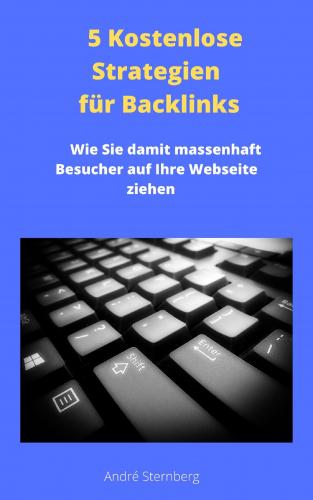 5 Kostenlose Strategien für Backlinks