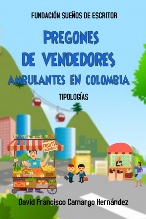 PREGONES DE VENDEDORES AMBULANTES EN COLOMBIA