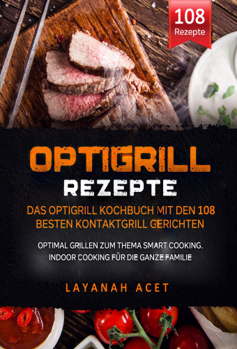 Optigrill Rezepte mit den 108 besten Kontaktgrill Gerichten