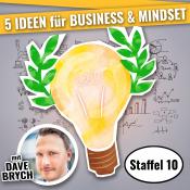 5 IDEEN PODCAST - für Business & Mindset Staffel 10