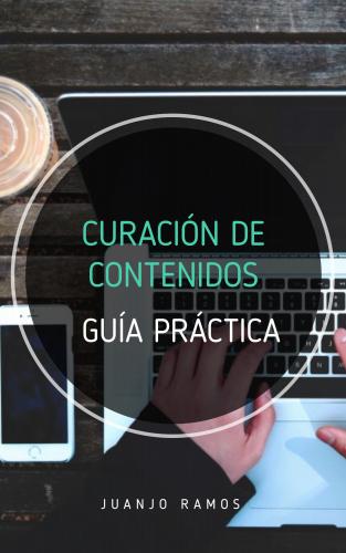 Curación de contenidos. Guía práctica