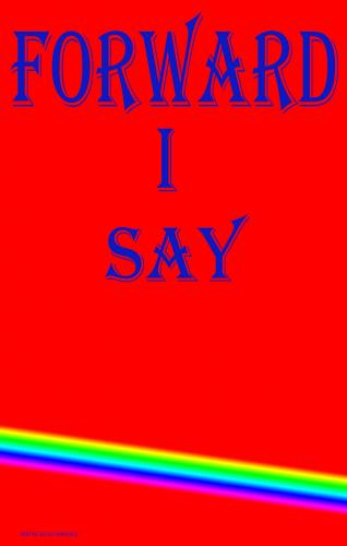 Forward I Say