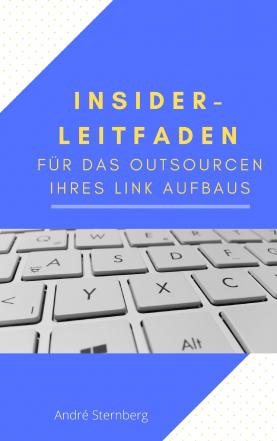 Insider-Leitfaden für das Outsourcen Ihres Link Aufbaus