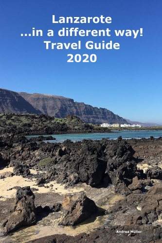 Lanzarote ...in a different way! Travel Guide 2020