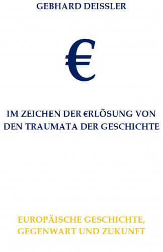€ IM ZEICHEN DER €RLÖSUNG VON DEN TRAUMATA DER GESCHICHTE