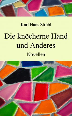 Die knöcherne Hand und Anderes