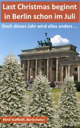 Last Christmas beginnt in Berlin schon im Juli