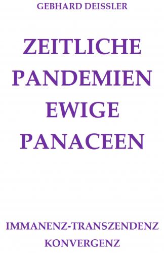 ZEITLICHE PANDEMIEN EWIGE PANACEEN