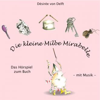 Die kleine Milbe Mirabelle