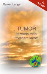 Tumor ist wenn man trotzdem lacht