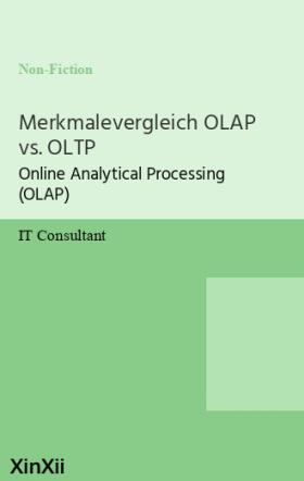 Merkmalevergleich OLAP vs. OLTP