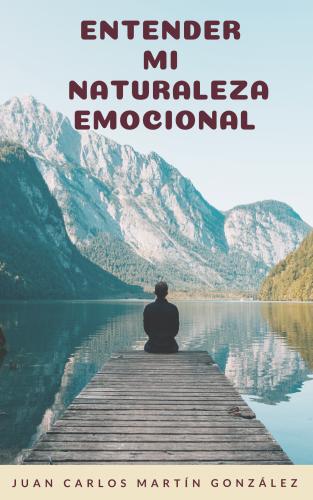 Entender mi naturaleza emocional